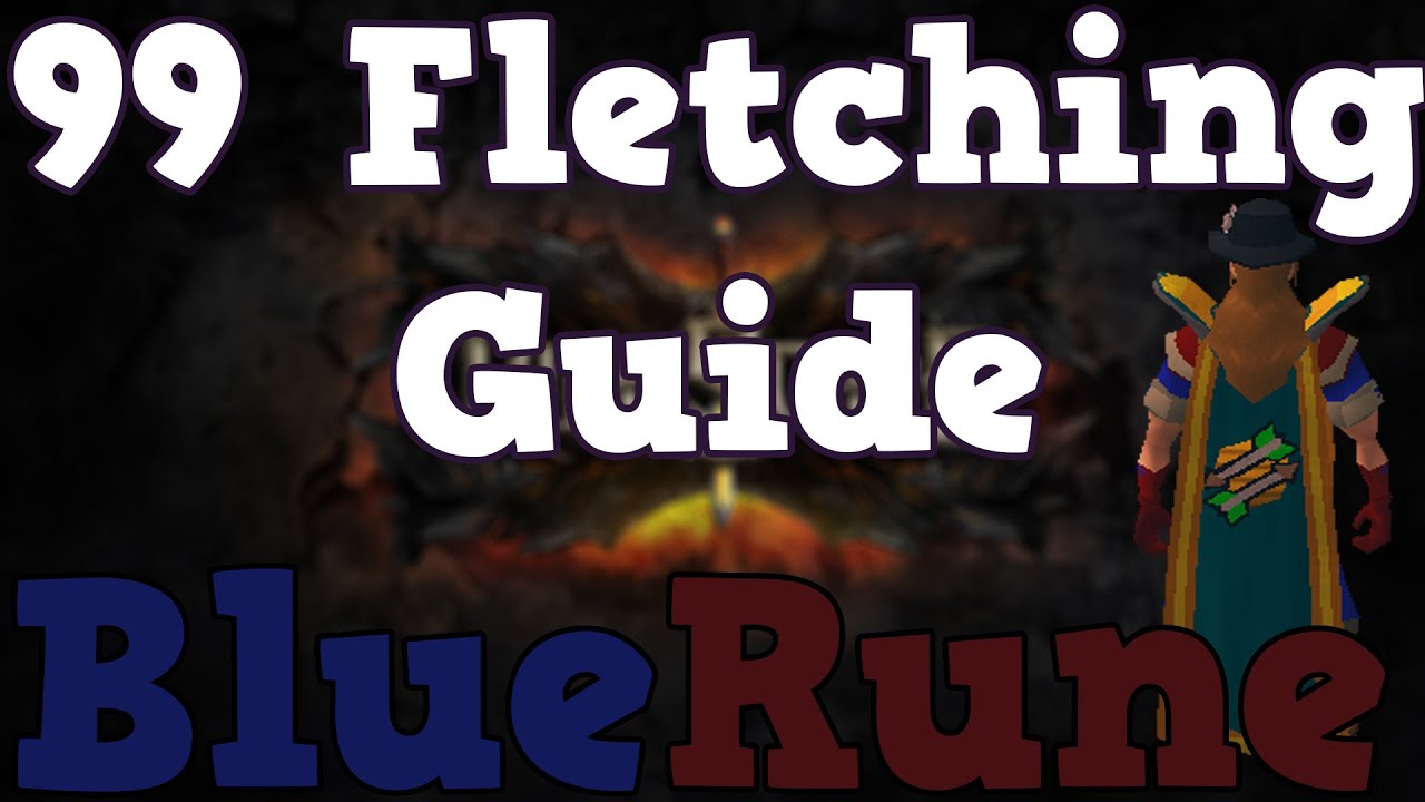 1-99 fletch guide rs3