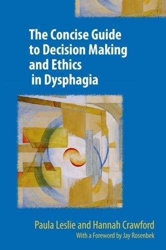 the concise guide to decision making and ethics in dysphagia