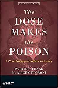 the dose makes the poison a plain-language guide to toxicology